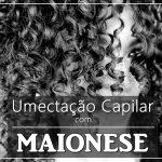 Umectação de maionese para cabelos crespos: passo a passo para fazer em casa!